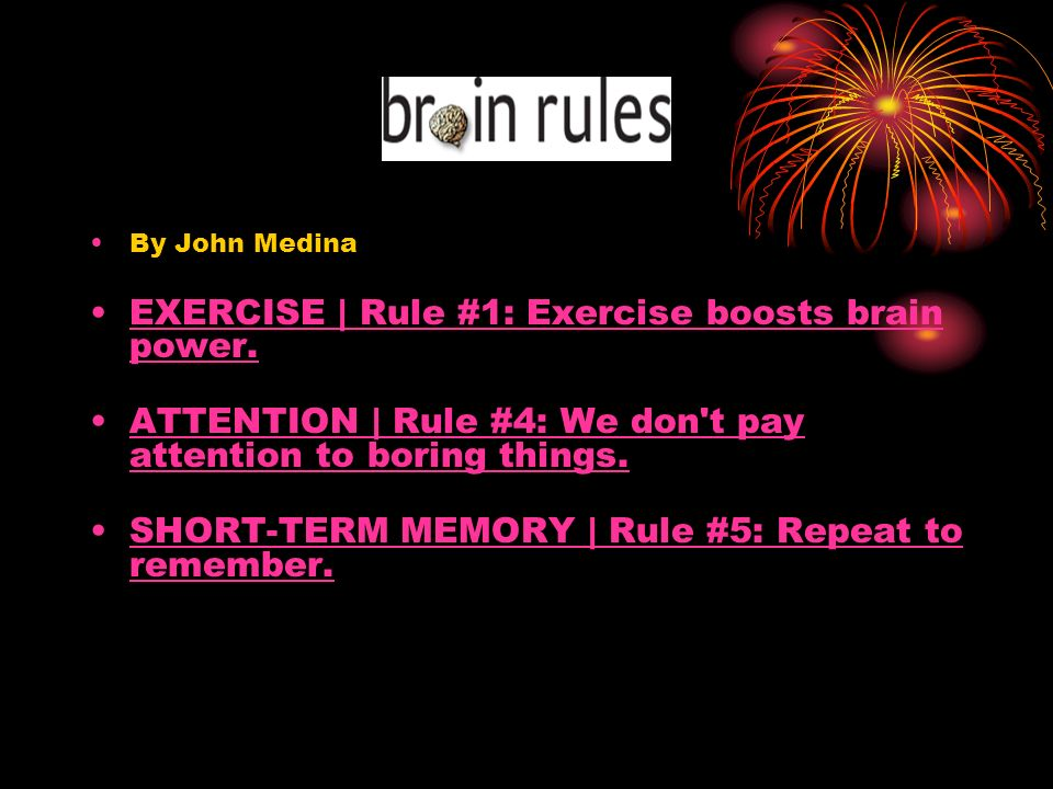 EXERCISE | Rule #1: Exercise boosts brain power.