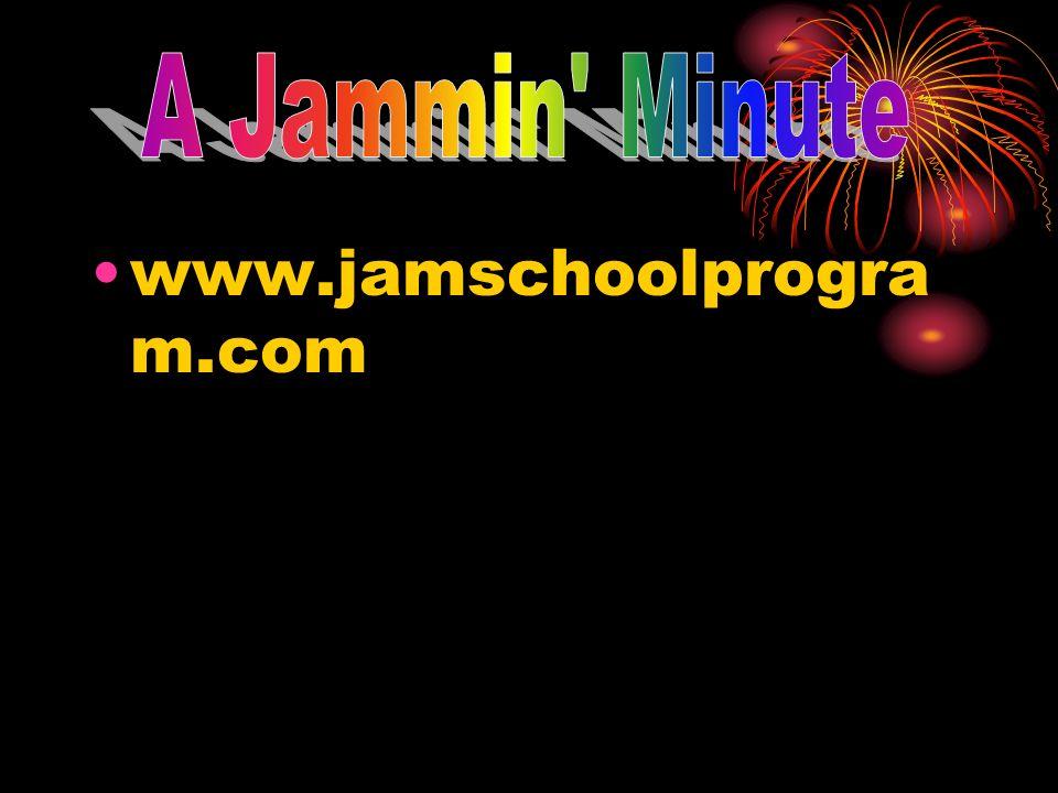A Jammin Minute www.jamschoolprogram.com