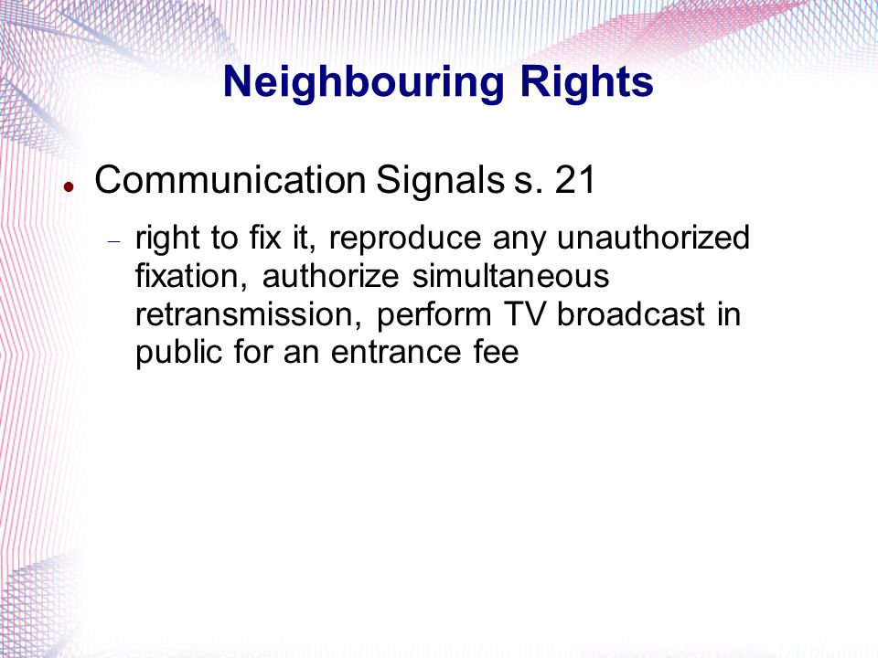 Neighbouring Rights Communication Signals s. 21