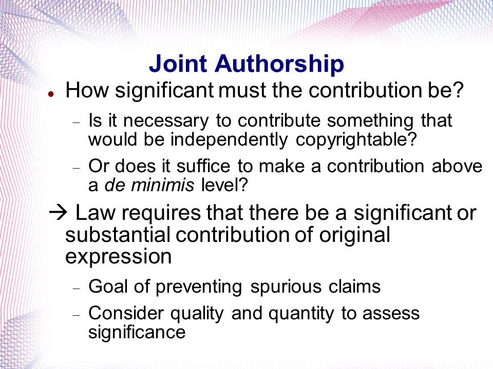 Joint Authorship How significant must the contribution be