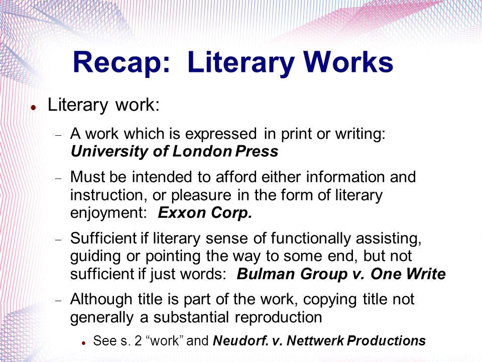 Recap: Literary Works Literary work: