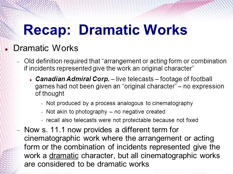 Recap: Dramatic Works Dramatic Works