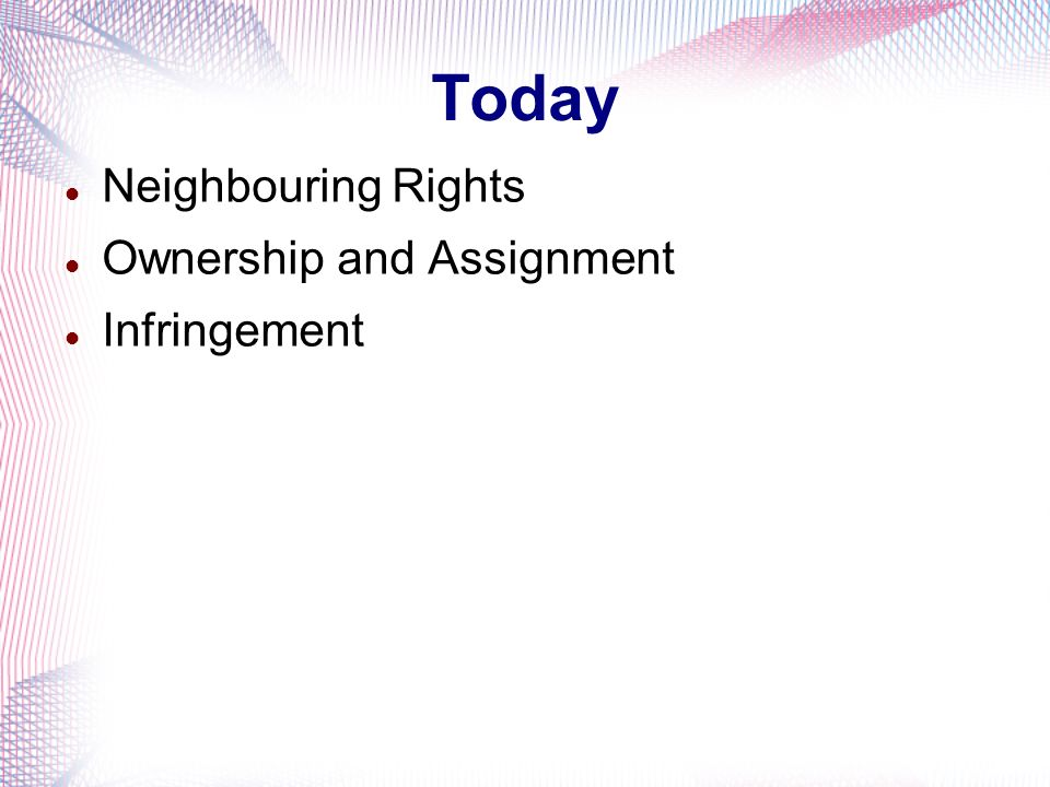 Today Neighbouring Rights Ownership and Assignment Infringement