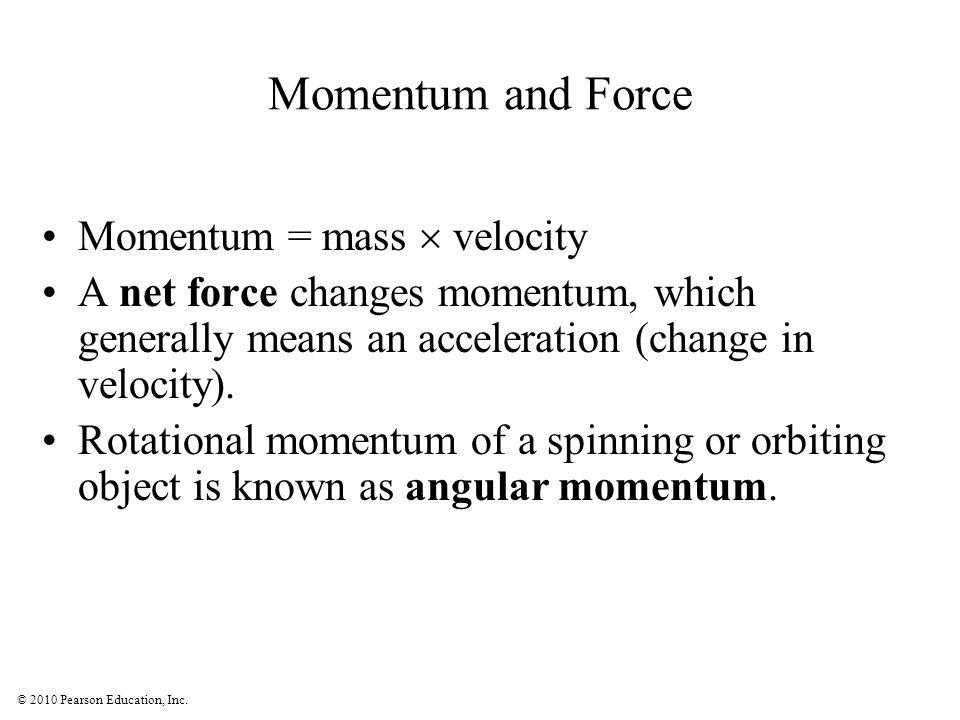 Momentum and Force Momentum = mass  velocity