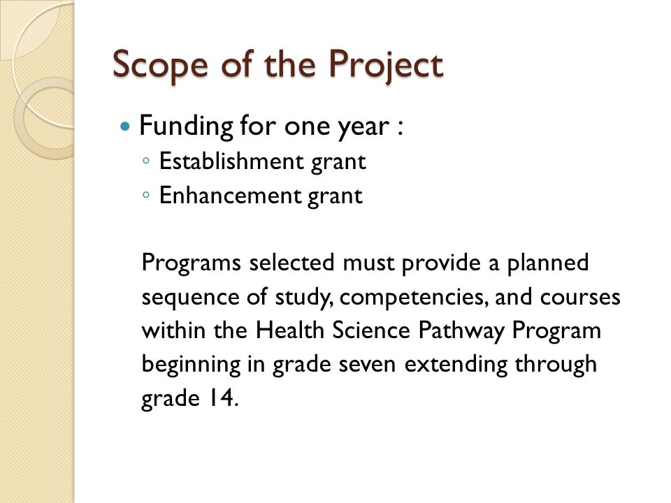 Scope of the Project Funding for one year : Establishment grant