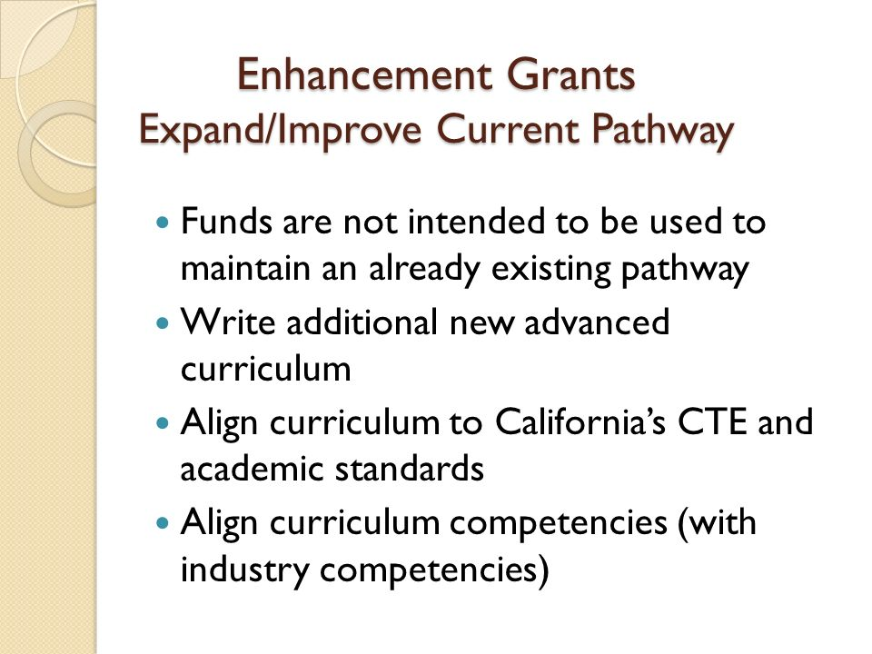 Enhancement Grants Expand/Improve Current Pathway