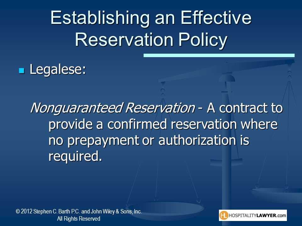 Establishing an Effective Reservation Policy