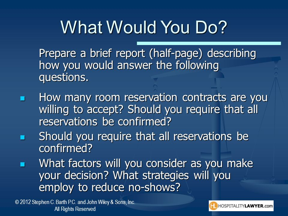 What Would You Do Prepare a brief report (half-page) describing how you would answer the following questions.