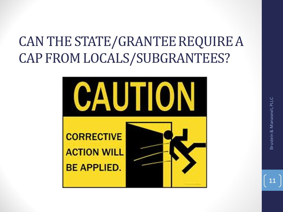 Can the state/grantee require a CAP from locals/subgrantees