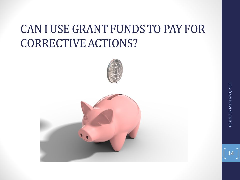 Can I use grant funds to pay for corrective actions