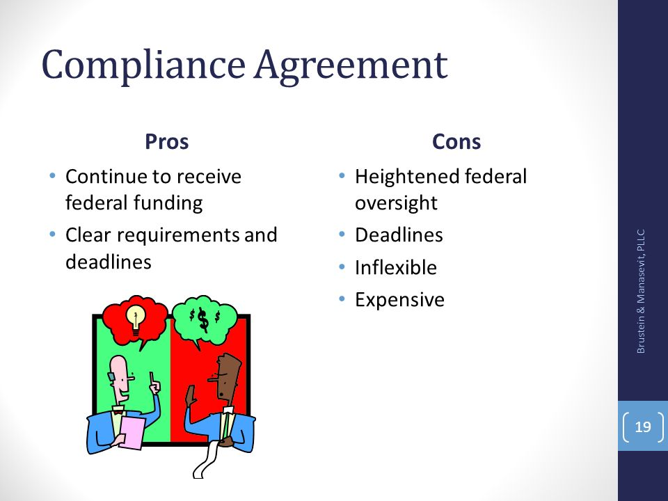 Compliance Agreement Pros Cons Continue to receive federal funding