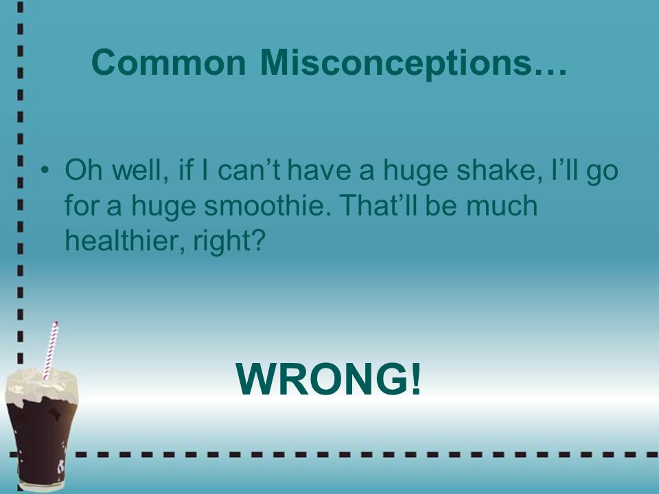 Common Misconceptions…