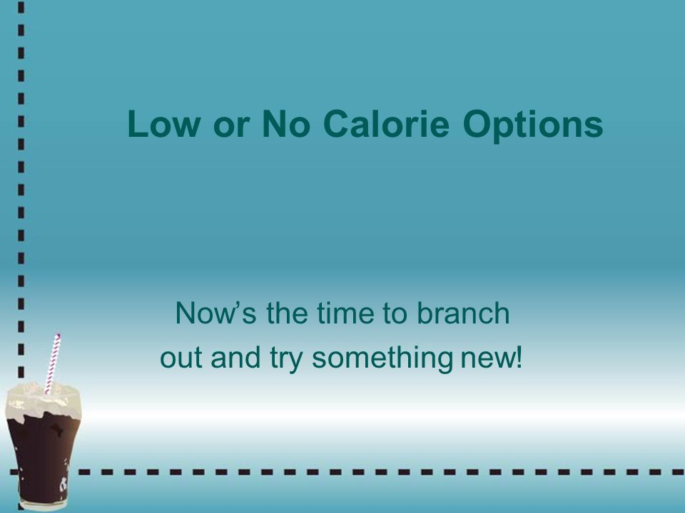 Low or No Calorie Options