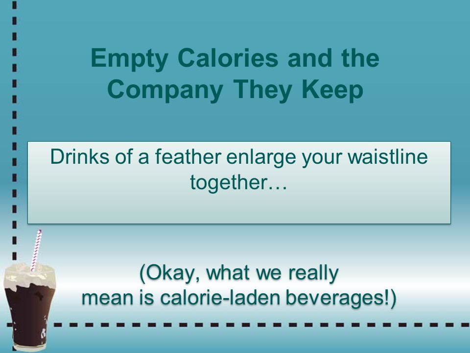 Empty Calories and the Company They Keep