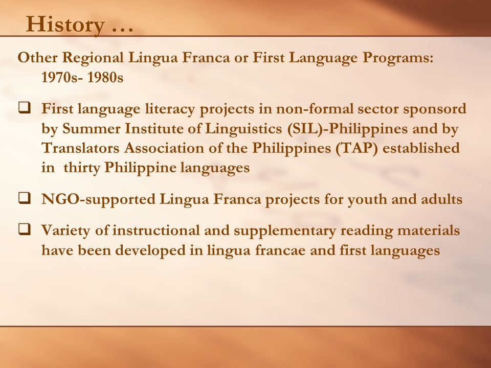 History … Other Regional Lingua Franca or First Language Programs: 1970s- 1980s.