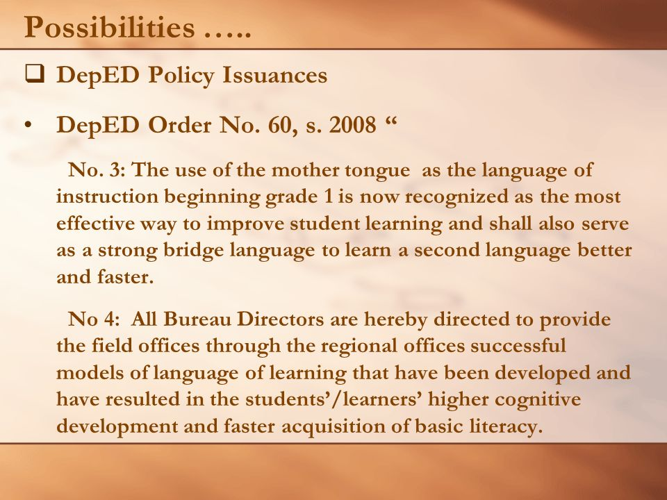 Possibilities ….. DepED Policy Issuances DepED Order No. 60, s. 2008