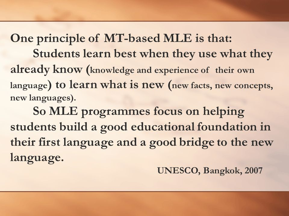 One principle of MT-based MLE is that: