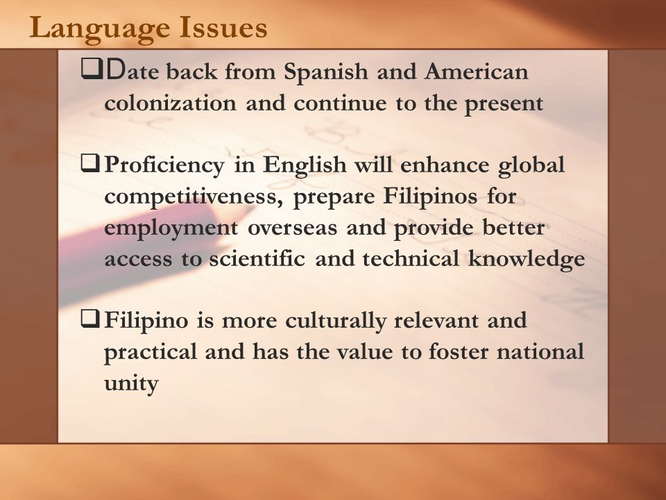Language Issues Date back from Spanish and American colonization and continue to the present.