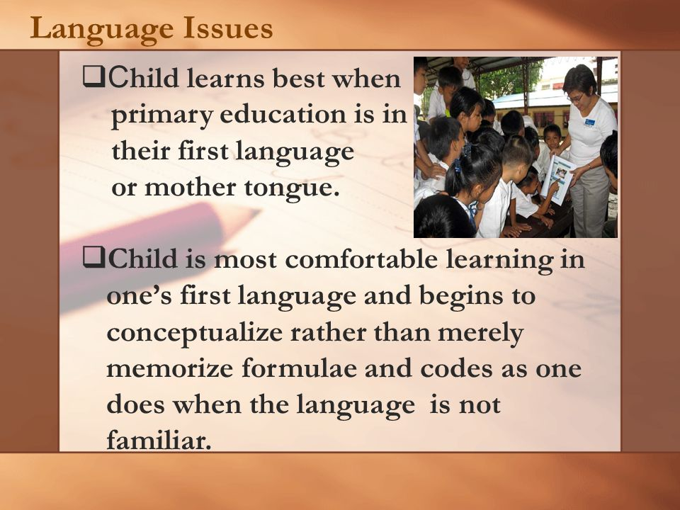 Language Issues Child learns best when primary education is in