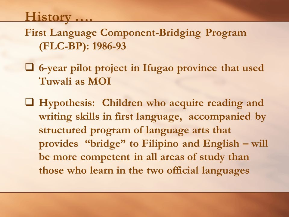 History …. First Language Component-Bridging Program (FLC-BP): 1986-93