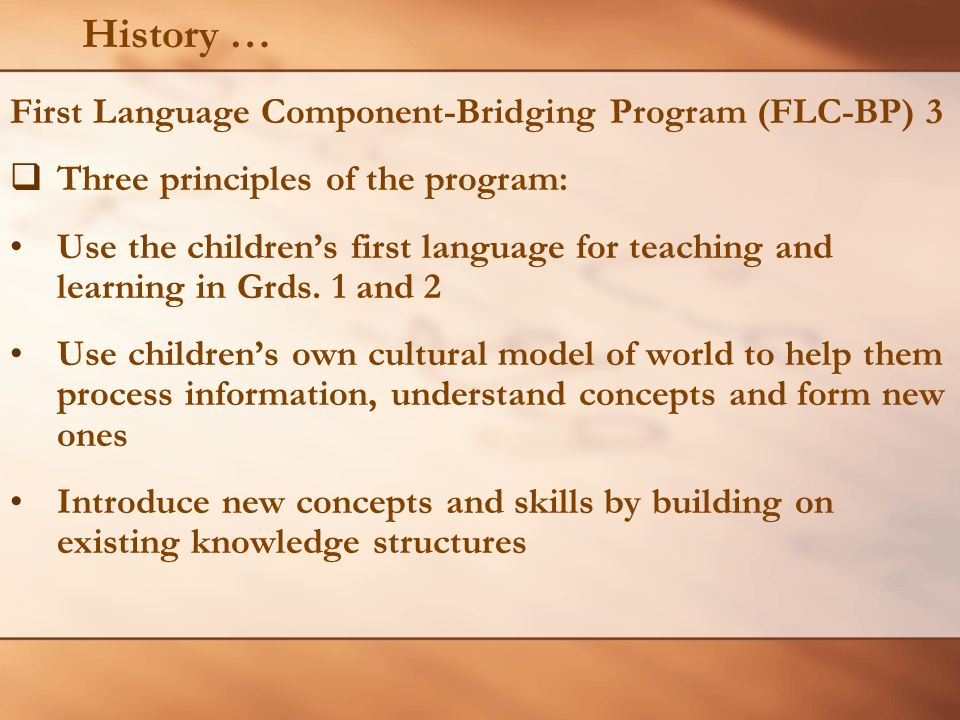 History … First Language Component-Bridging Program (FLC-BP) 3
