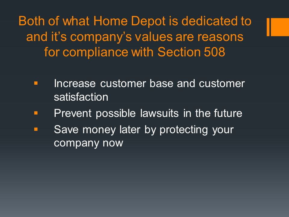 Both of what Home Depot is dedicated to and it's company's values are reasons for compliance with Section 508