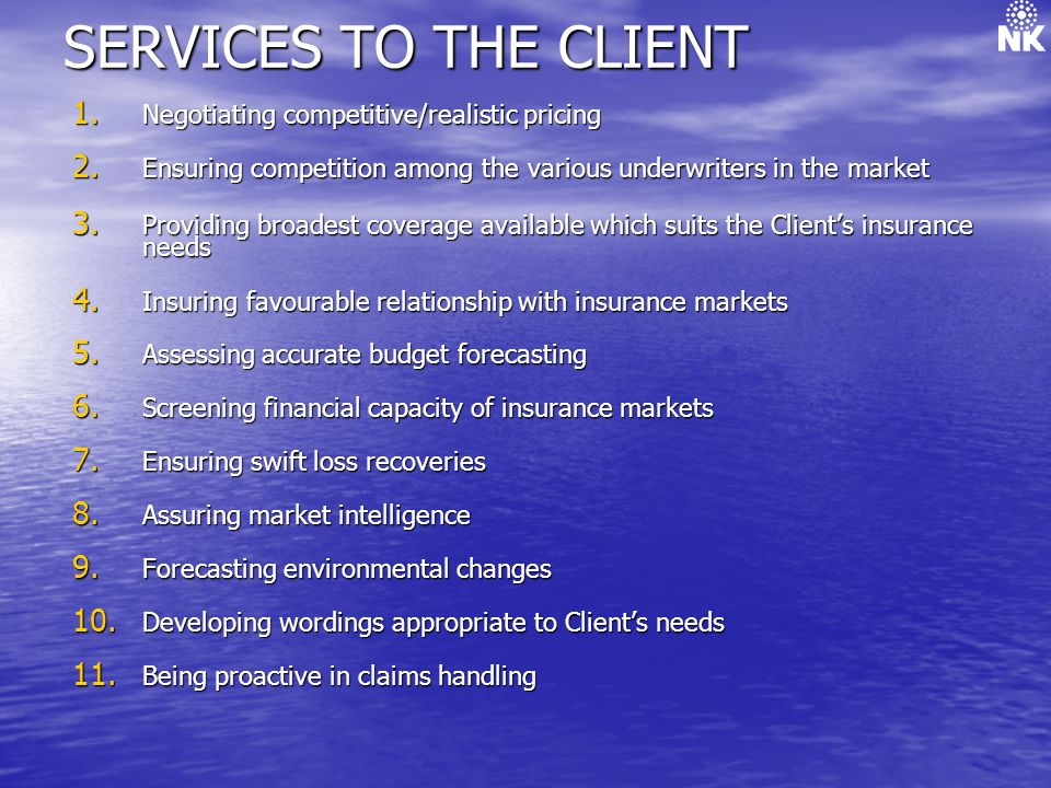 SERVICES TO THE CLIENT Negotiating competitive/realistic pricing
