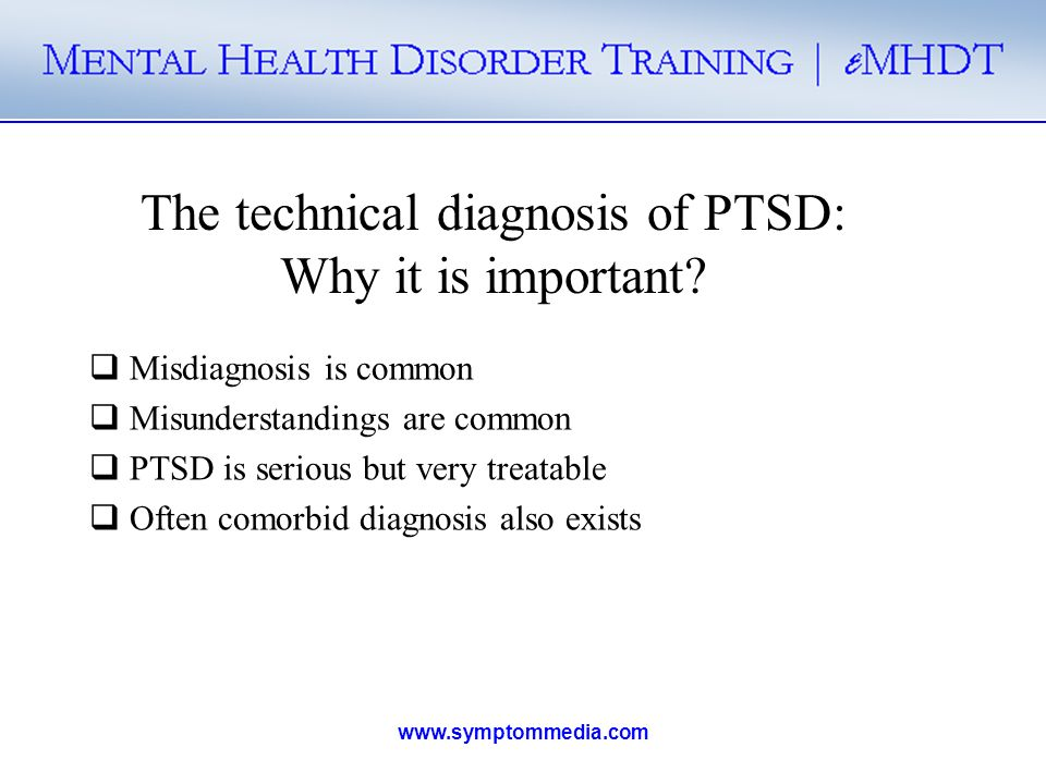The technical diagnosis of PTSD: Why it is important