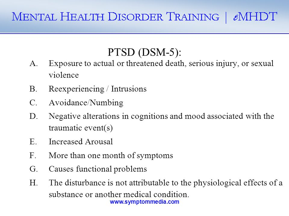 PTSD (DSM-5): Exposure to actual or threatened death, serious injury, or sexual violence. Reexperiencing / Intrusions.