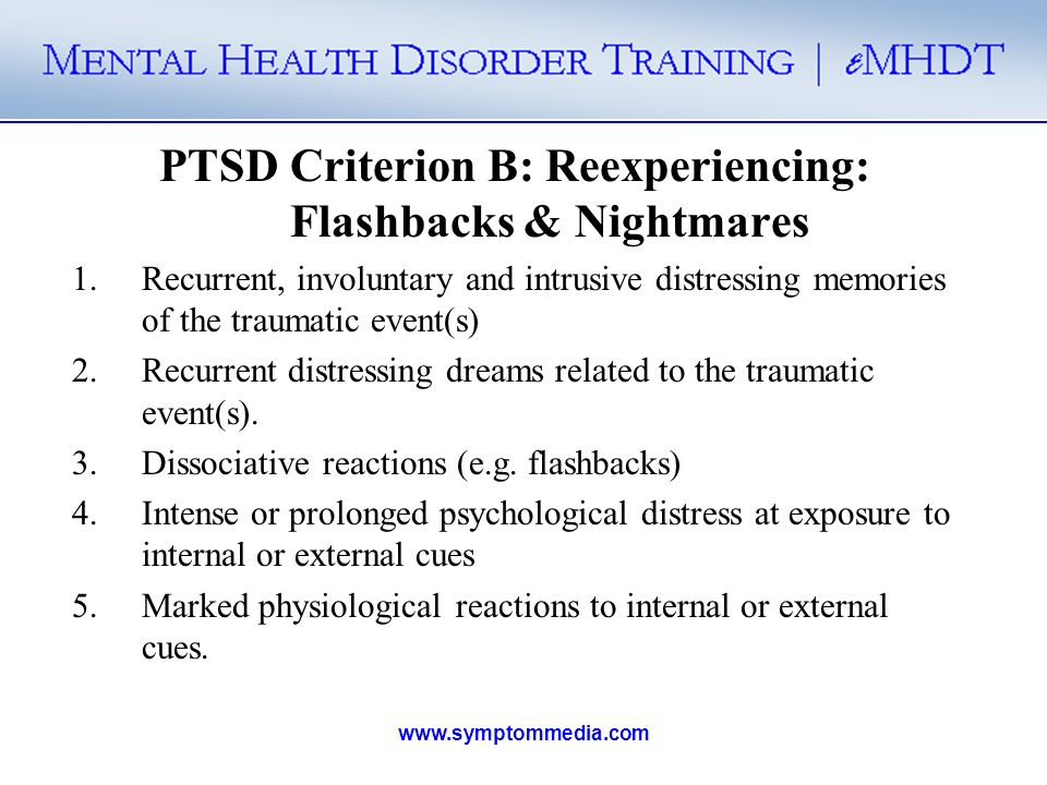 PTSD Criterion B: Reexperiencing: Flashbacks & Nightmares