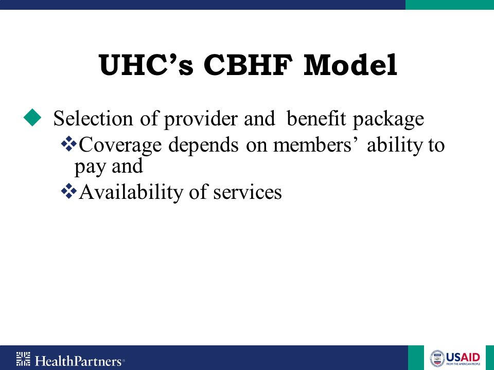 UHC's CBHF Model Selection of provider and benefit package