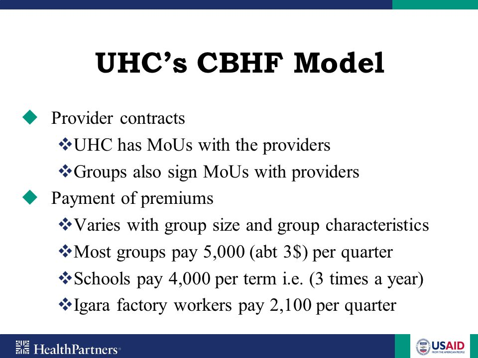 UHC's CBHF Model Provider contracts UHC has MoUs with the providers