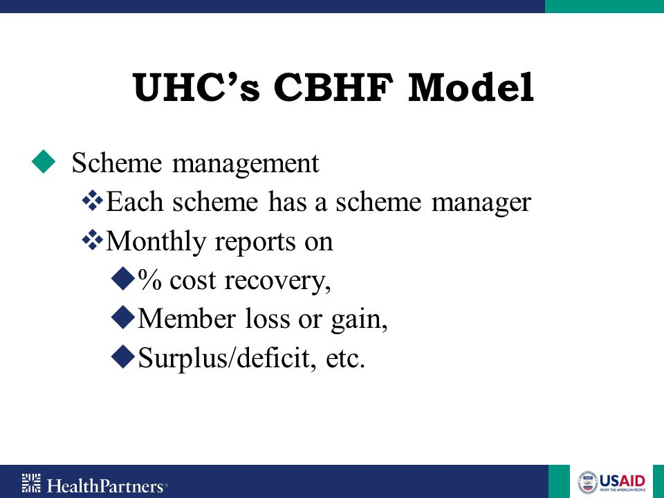 UHC's CBHF Model Scheme management Each scheme has a scheme manager
