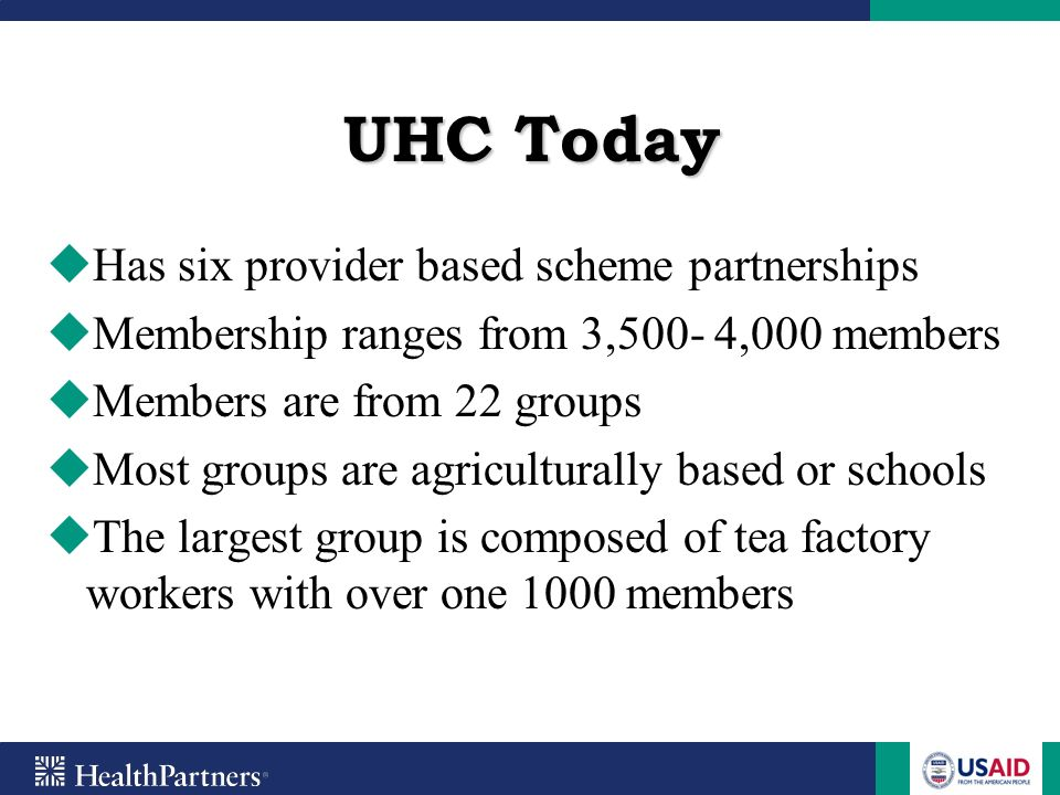 UHC Today Has six provider based scheme partnerships