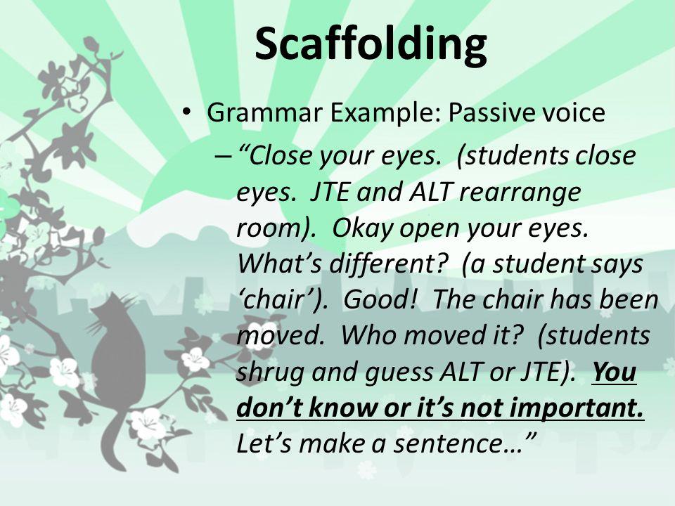 Scaffolding Grammar Example: Passive voice