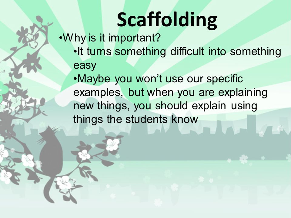 Scaffolding Why is it important