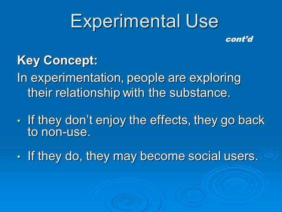 Experimental Use Key Concept: