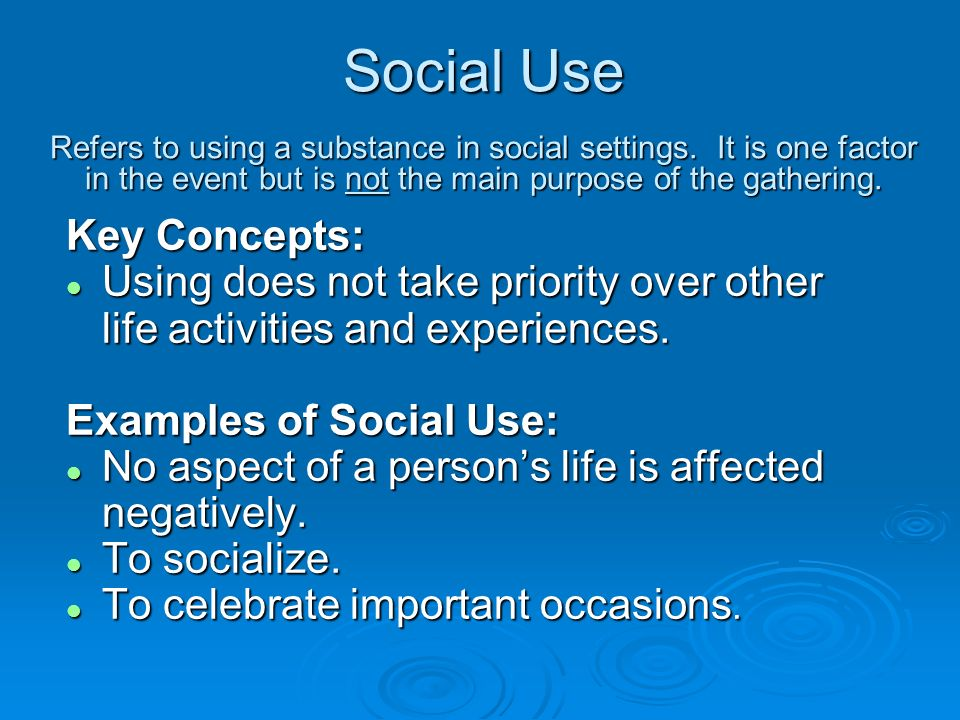 Social Use Refers to using a substance in social settings
