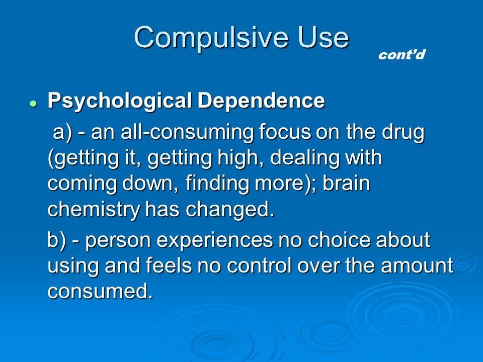 Compulsive Use Psychological Dependence