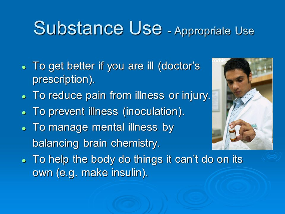 Substance Use - Appropriate Use