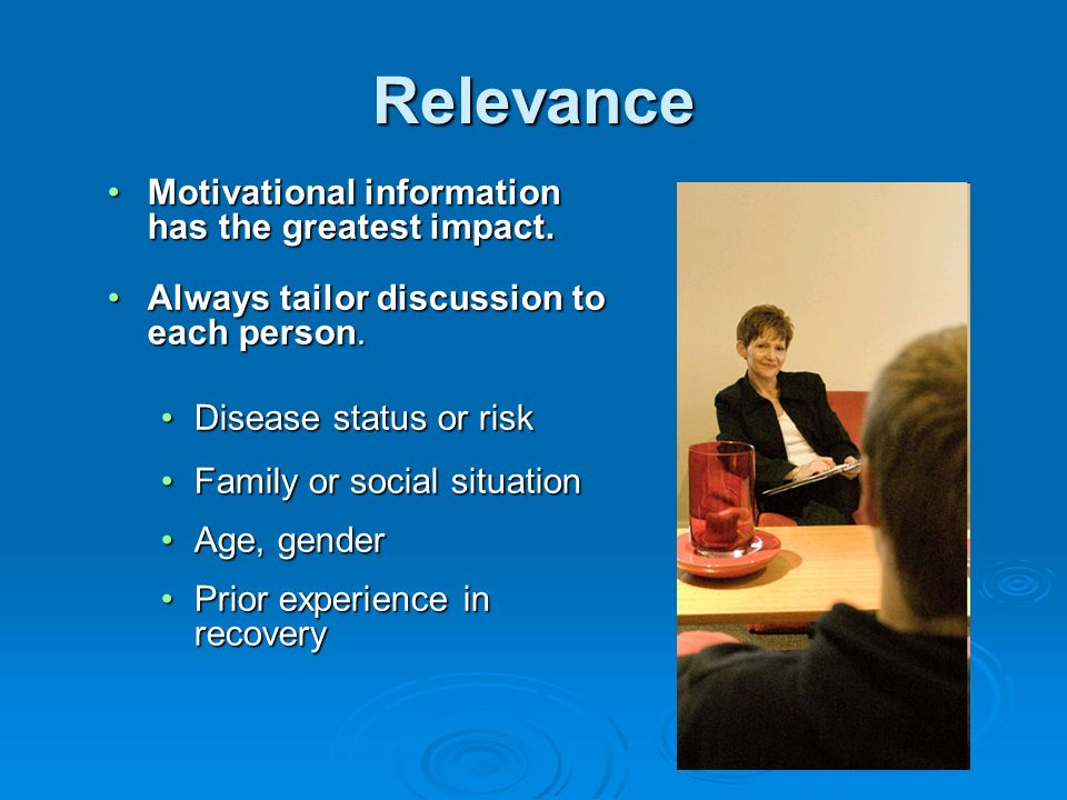 Relevance Motivational information has the greatest impact.