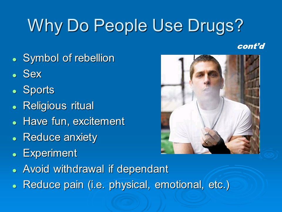 Why Do People Use Drugs Symbol of rebellion Sex Sports