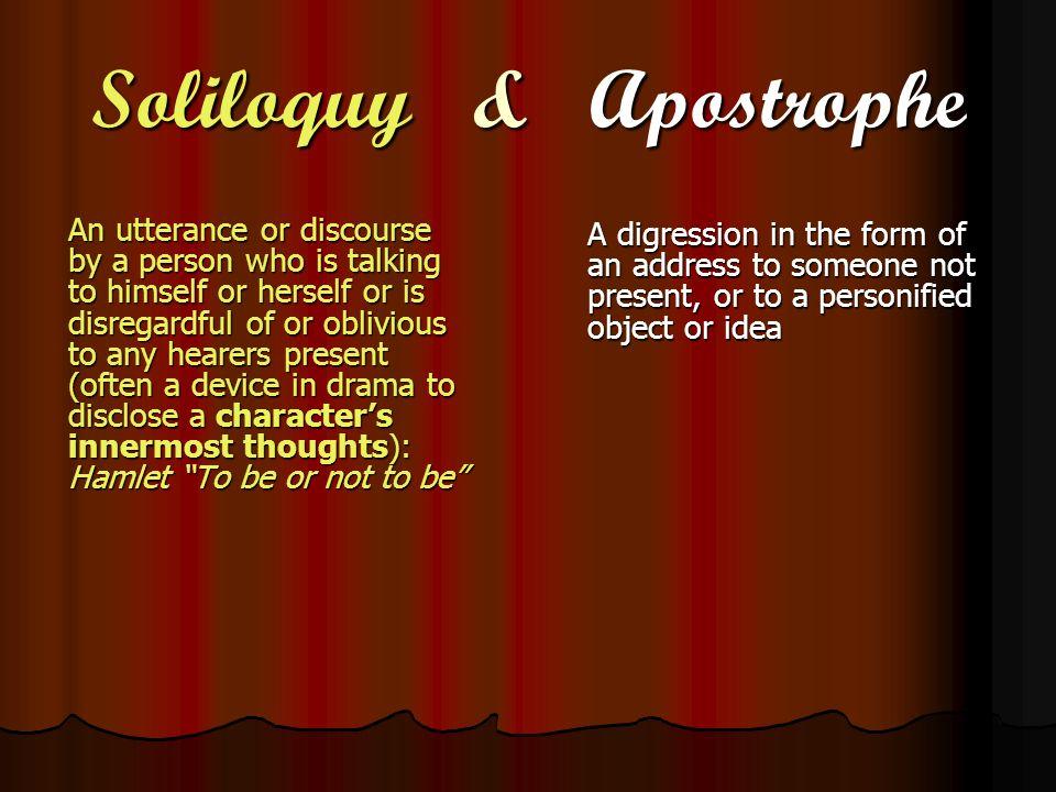Soliloquy & Apostrophe