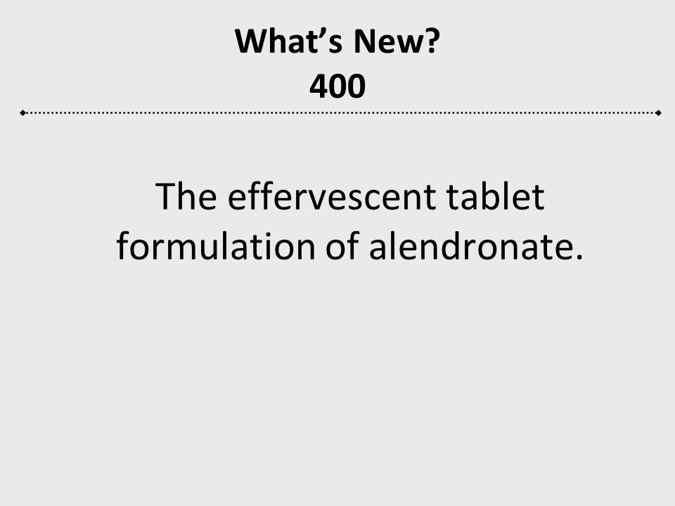 The effervescent tablet formulation of alendronate.