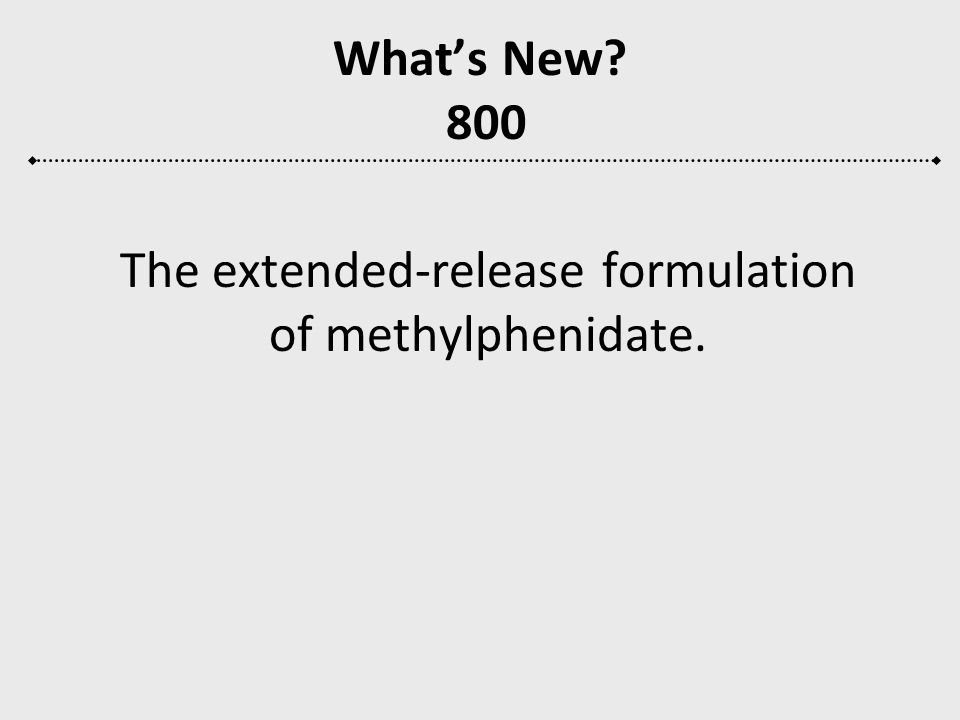 The extended-release formulation of methylphenidate.