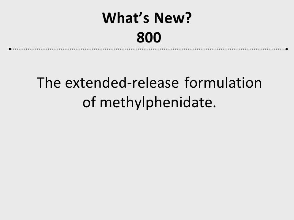 The extended-release formulation of methylphenidate.