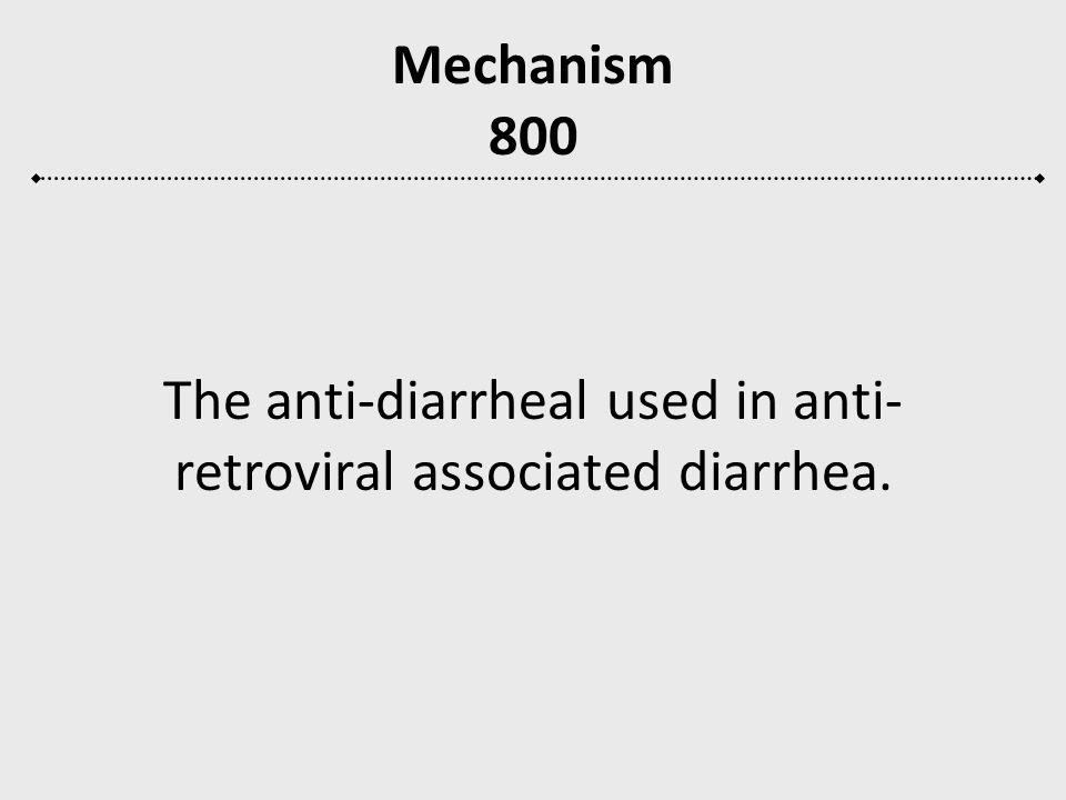 The anti-diarrheal used in anti-retroviral associated diarrhea.