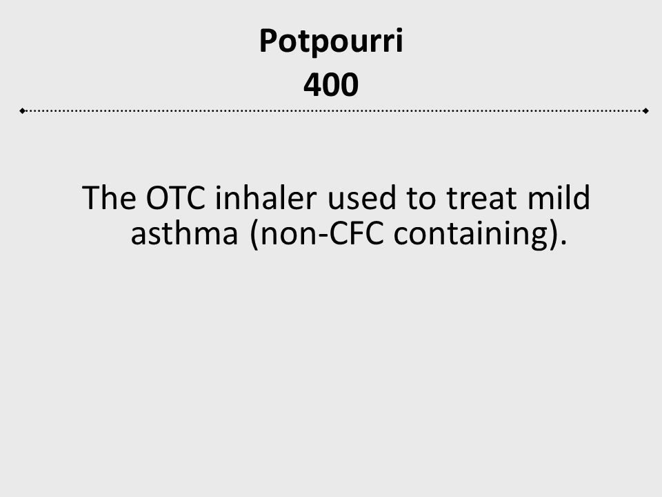 The OTC inhaler used to treat mild asthma (non-CFC containing).