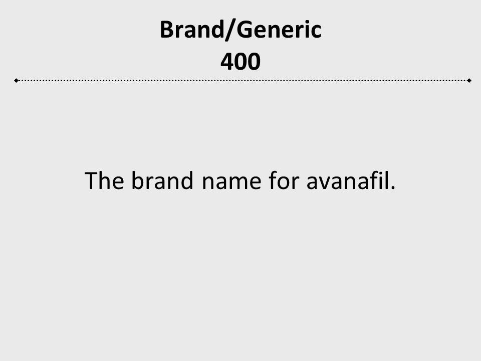 The brand name for avanafil.