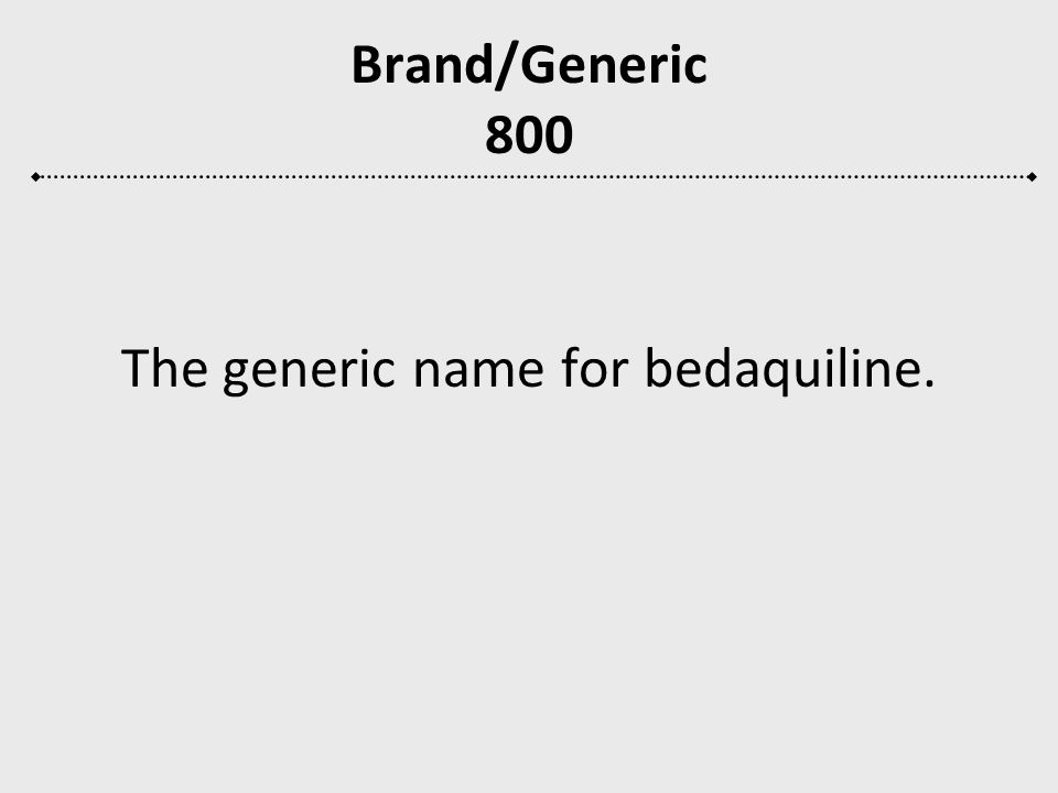 The generic name for bedaquiline.